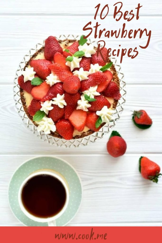10 Best Strawberry Recipes