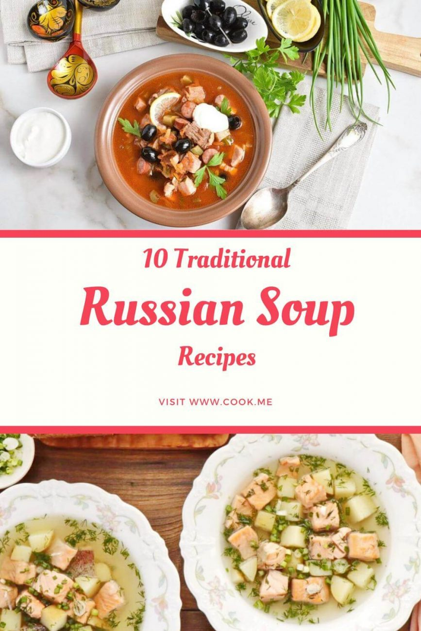 10 Traditional Russian Soup Recipes - Best Russian Soup - 10 tasty Russian soups you should try for lunch