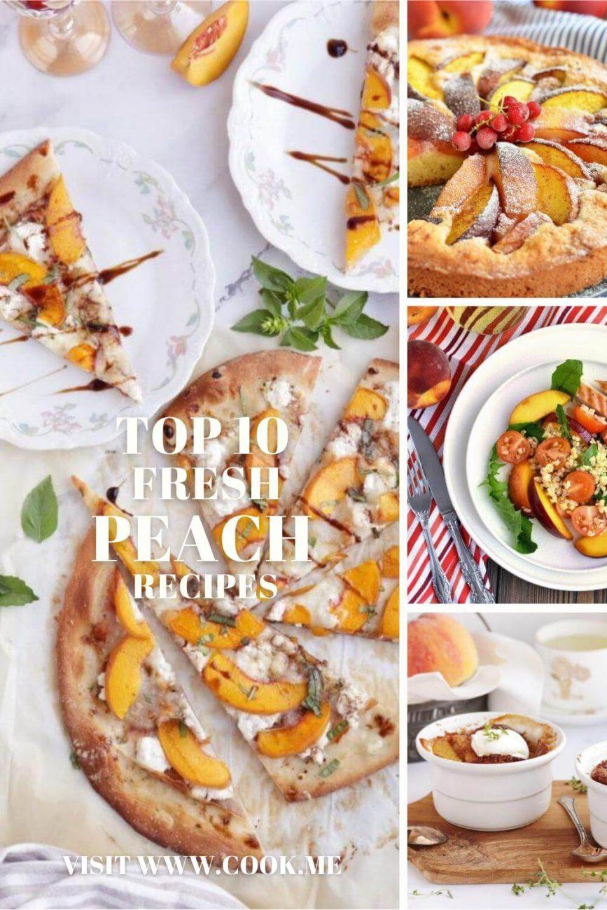 Top 10 Fresh Peach Recipes - Easy Peach Recipes - Cooking with Peaches - Peach Dessert Recipes