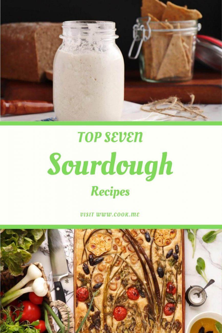 Top 7 Sourdough Recipes - Sourdough Discard Recipes - Best Sourdough Recipes