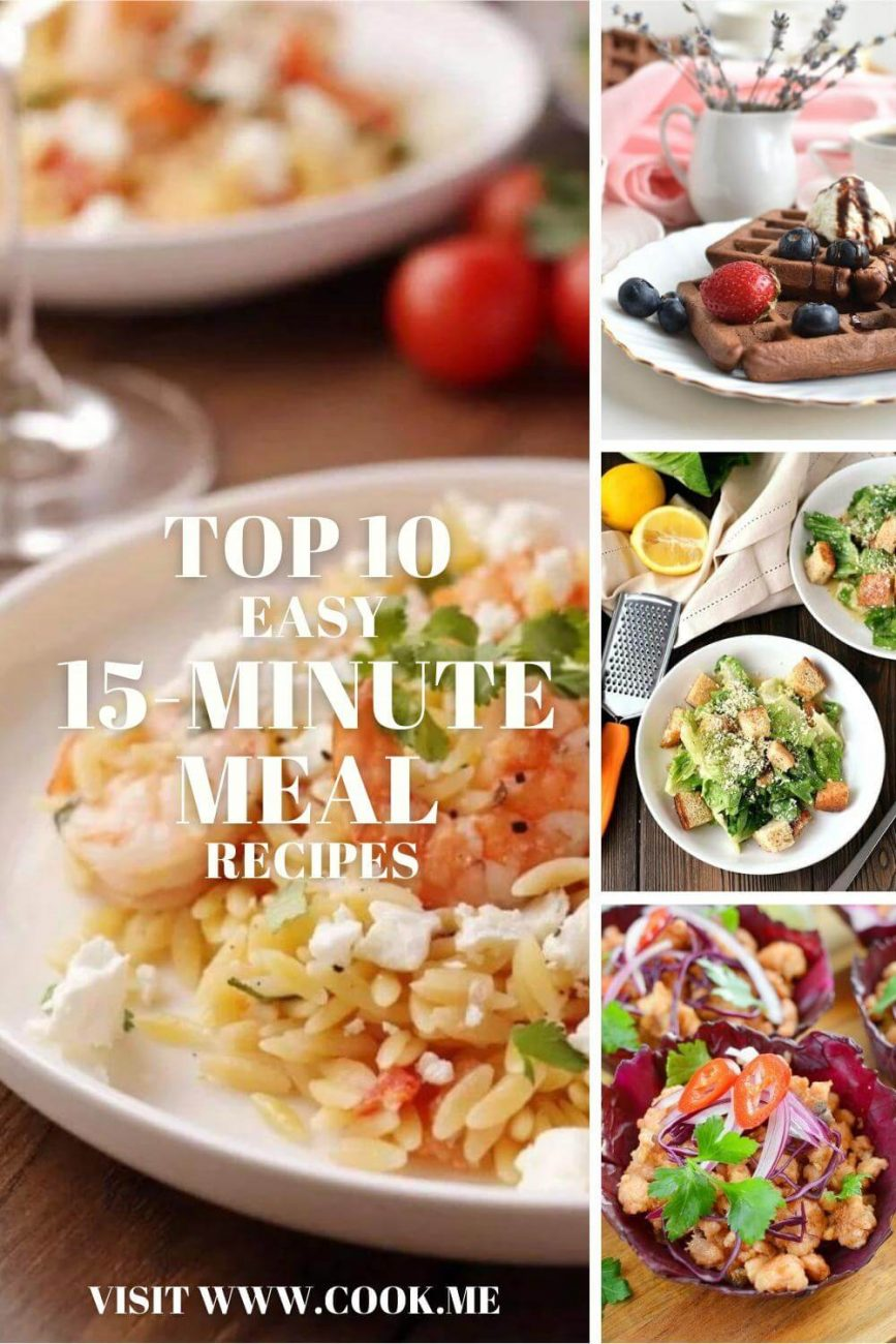 10 Top Easy 15-Minute Meals - Best Ever 15 Minute Recipes - 15-minute Meal Recipes