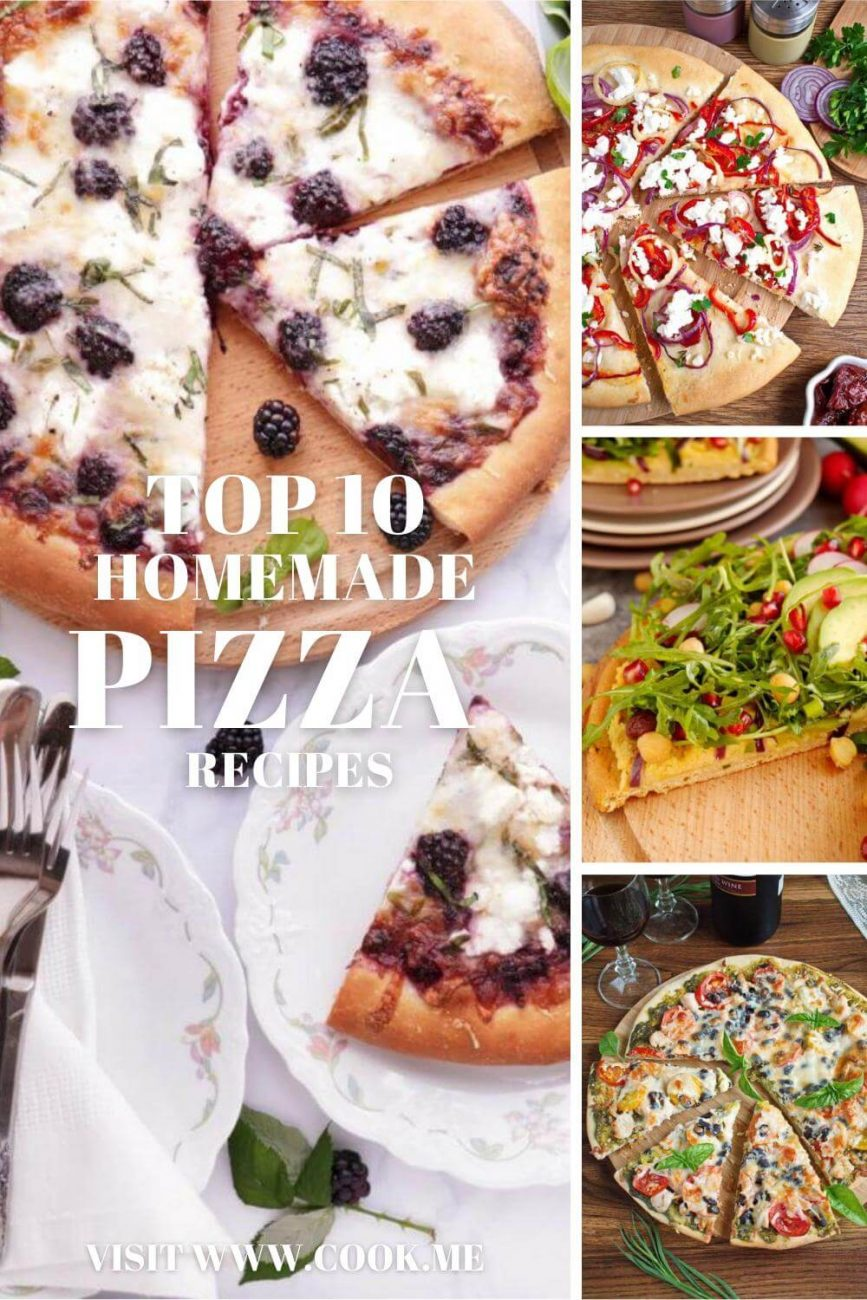 Top 10 Pizza Recipes - Pizza Ideas For The Best Homemade Pizza Recipe - Easy Pizza Recipes - Best Pizza Recipes from Scratch