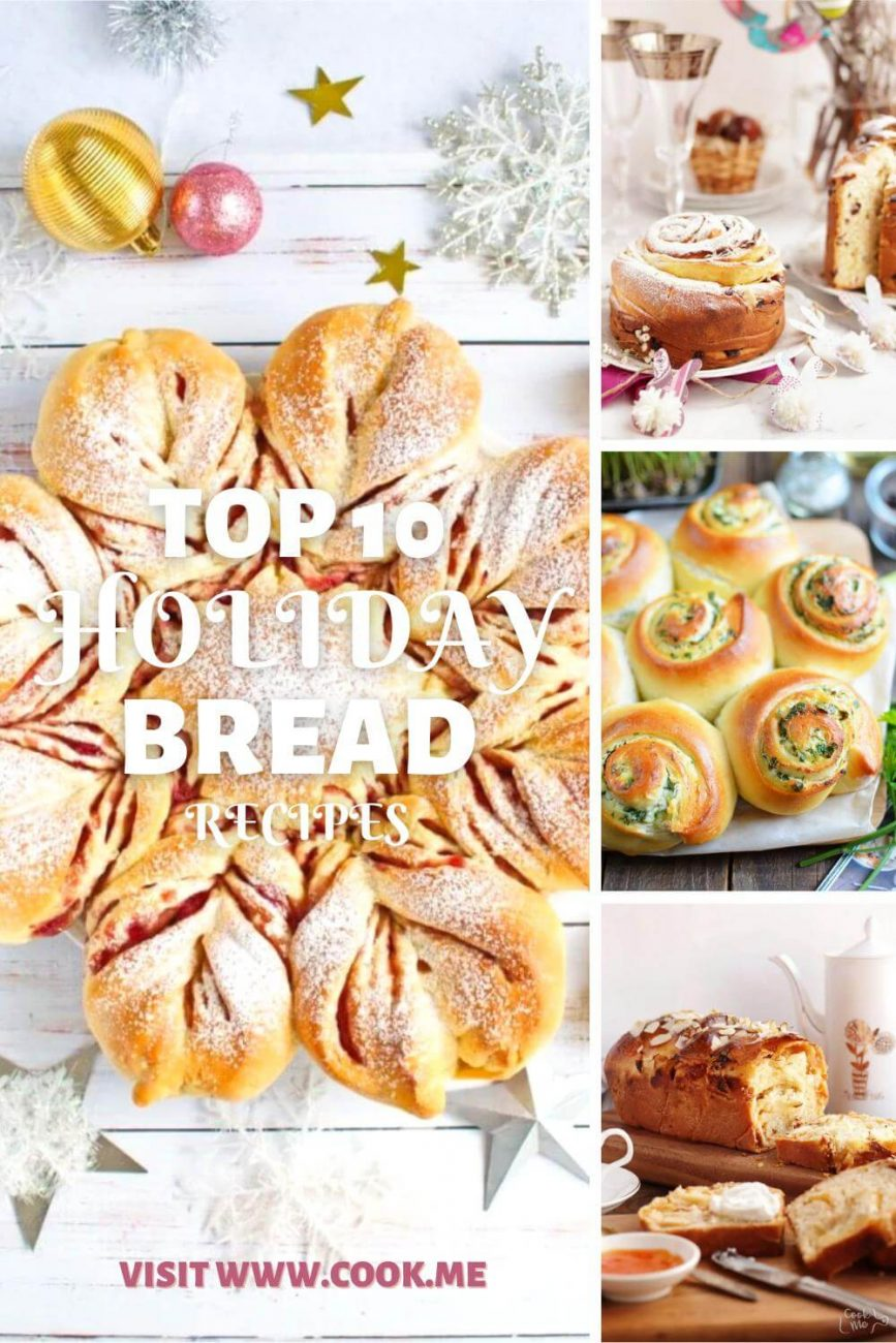 Top 10 Holiday Bread Recipes - Christmas Breads - Traditional Holiday Breads