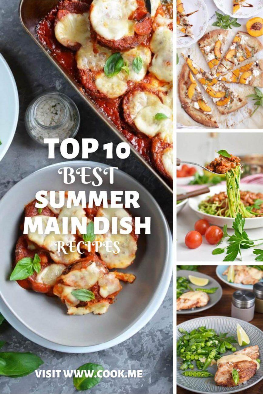 Top 10 Summer Main Dish Recipes-Best Summer recipes-Easy Summer Dinners